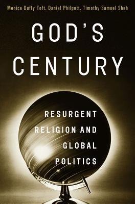 God's Century By Toft, Monica Duffy/ Philpott, Daniel/ Shah, Timothy Samuel